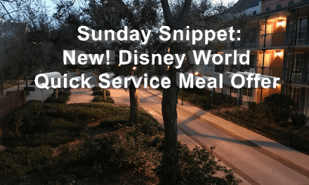 Sunday Snippet: New! Disney World Quick Service Meal Offer