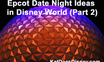 Epcot Date Night Ideas in Disney World (Part 2)