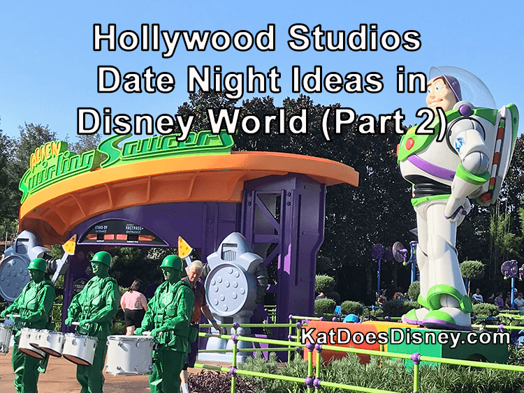 Hollywood Studios Date Night Ideas in Disney World (Part 2)