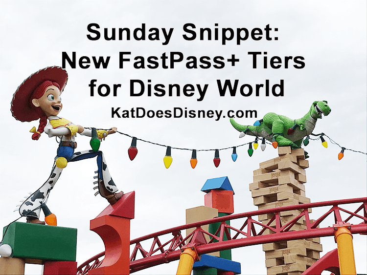 Sunday Snippet: New FastPass+ Tiers for Disney World