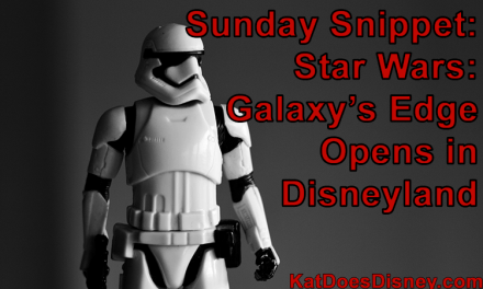 Sunday Snippet: Star Wars: Galaxy's Edge Opens in Disneyland