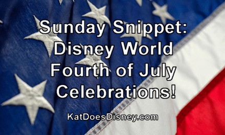 Sunday Snippet: Disney World Fourth of July Celebrations