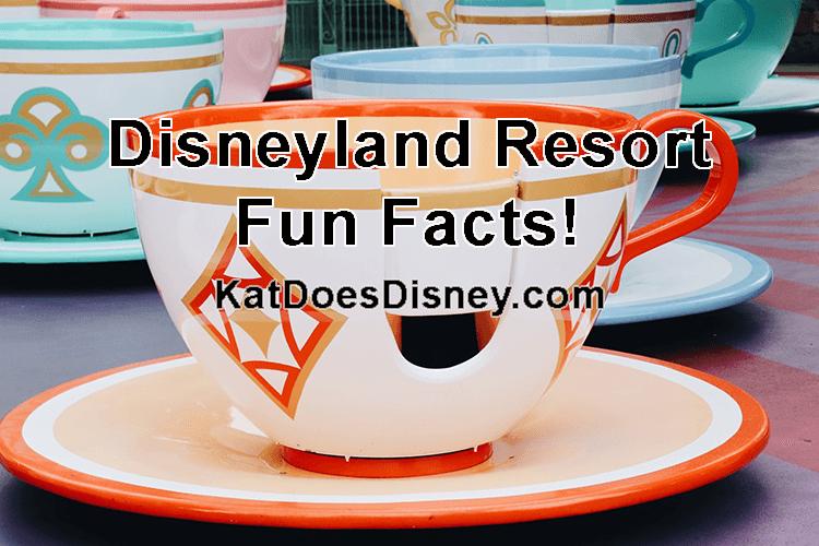 Disneyland Resort Fun Facts