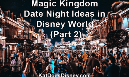 Magic Kingdom Date Night Ideas in Disney World (Part 2)