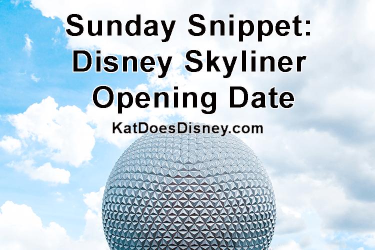 Sunday Snippet: Disney Skyliner Opening Date
