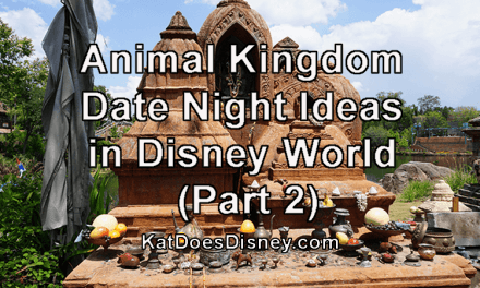 Animal Kingdom Date Night Ideas in Disney World (Part 2)
