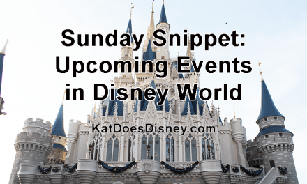 Sunday Snippet: Upcoming Events in Disney World