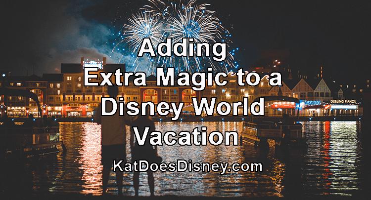 Adding Extra Magic to a Disney World Vacation