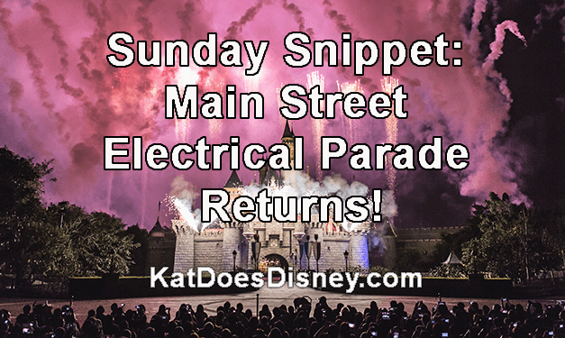 Sunday Snippet: Main Street Electrical Parade Returns!