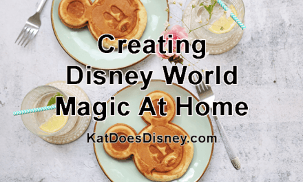 Creating Disney World Magic at Home