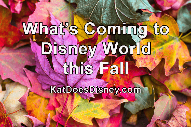 What's Coming to Disney World this Fall