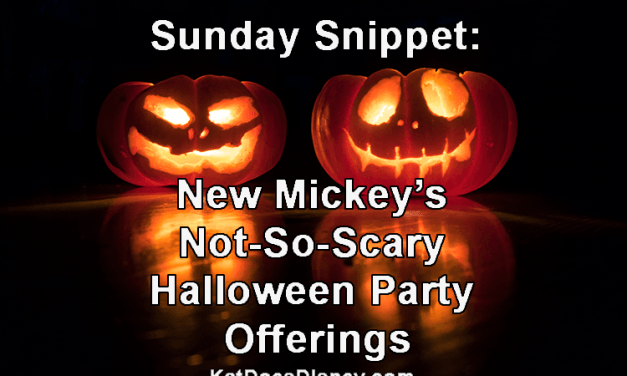 Sunday Snippet: New Mickey's-Not-So-Scary Halloween Party Offerings
