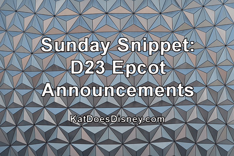 Sunday Snippet: D23 Epcot Announcements