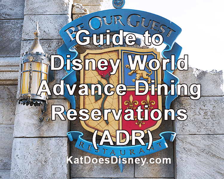 Guide to Disney World Advance Dining Reservations (ADR)