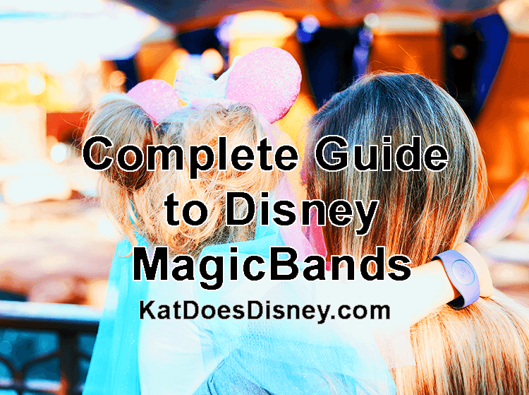 Complete Guide to Disney MagicBands