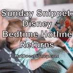 Sunday Snippet: Disney Bedtime Hotline Returns