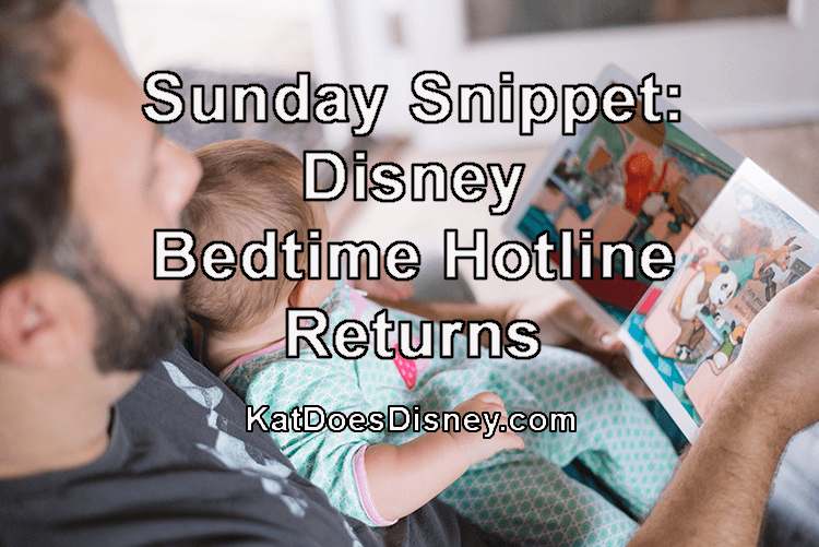 Sunday Snippet: Disney Bedtime Hotline Returns