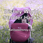 Disney World Stroller Hacks