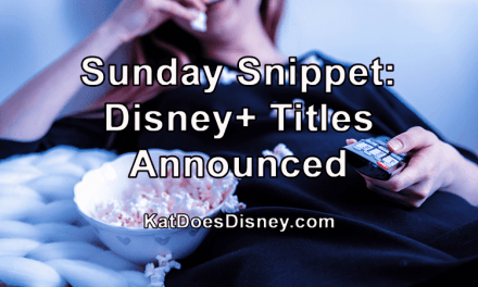 Sunday Snippet: Disney+ Titles Announced