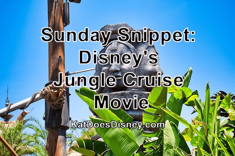 Sunday Snippet: Disney's Jungle Cruise Movie