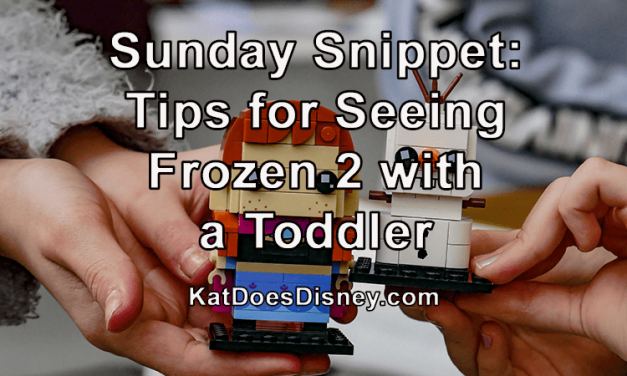 Sunday Snippet: Tips for Seeing Frozen 2 with a Toddler