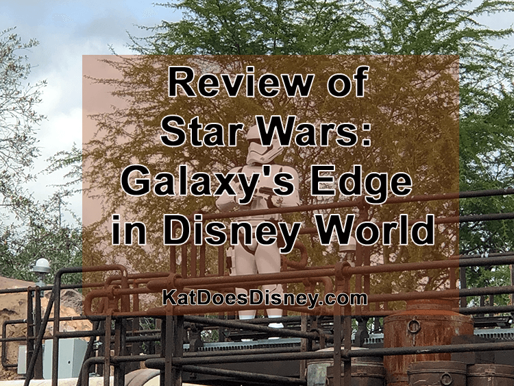 Review of Star Wars: Galaxy's Edge in Disney World