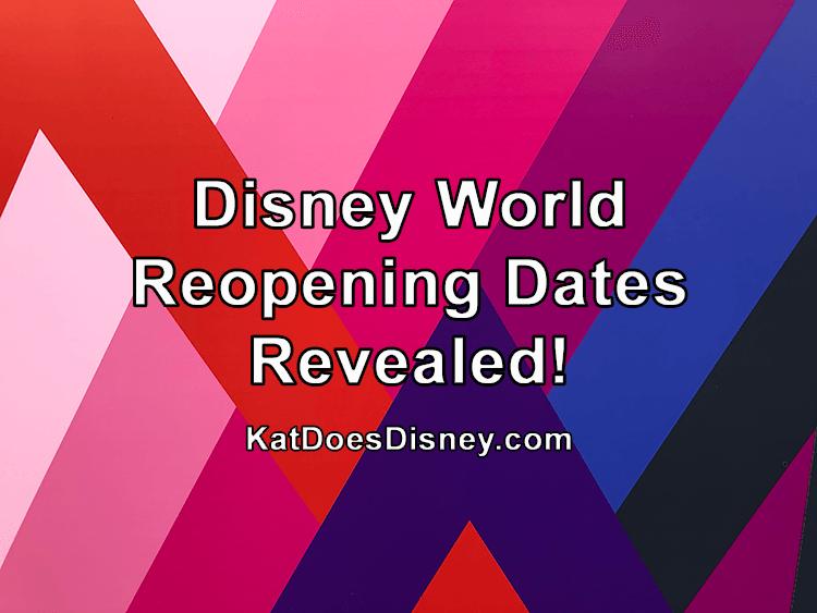 Disney World Reopening Dates Revealed!