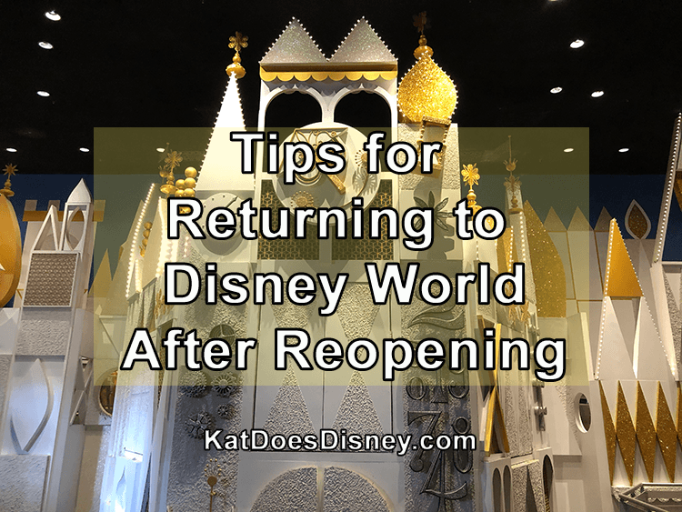 Tips for Returning to Disney World After Reopening
