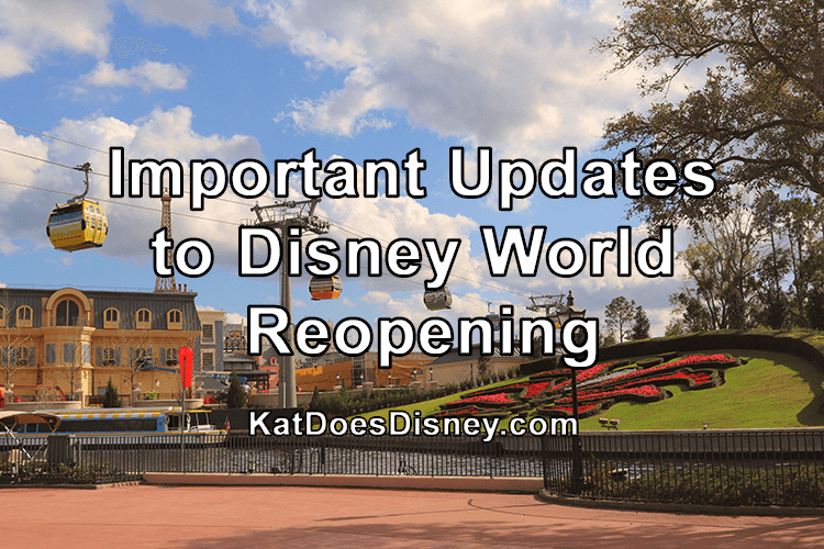 Important Updates to Disney World Reopening