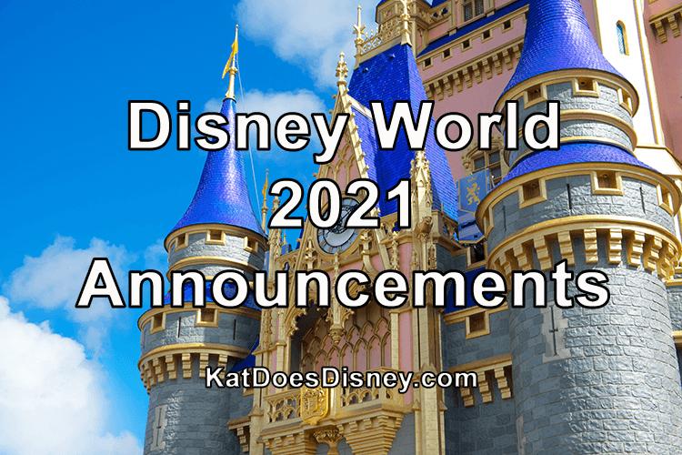 Disney World 2021 Announcements