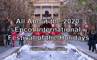 All About the 2020 Epcot International Festival of the Holidays