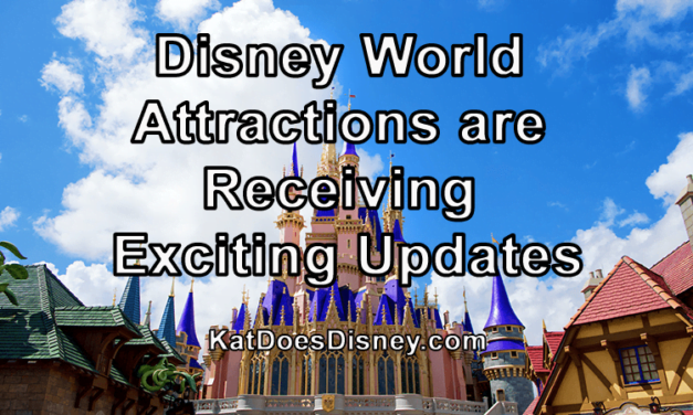 Disney World Attractions are Receiving Exciting Updates