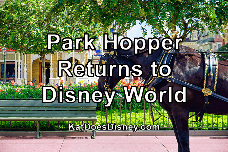 Park Hopper Returns to Disney World