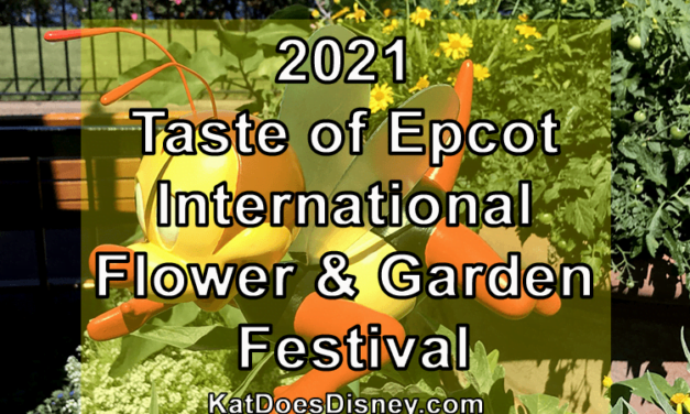 2021 Taste of Epcot International Flower & Garden Festival