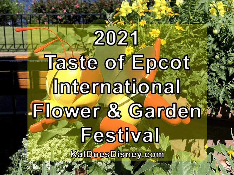 2021 Taste of Epcot International Flower & Garden Festival