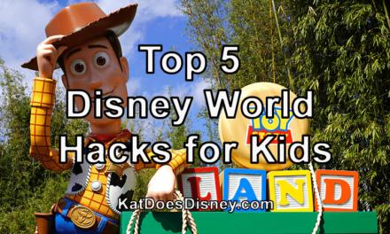 Top 5 Disney World Hacks for Kids
