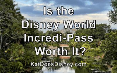 Is the Disney World Incredi-Pass Worth It?