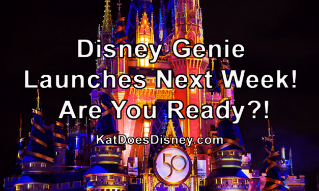 Disney Genie Launches Next Week! Are You Ready?!